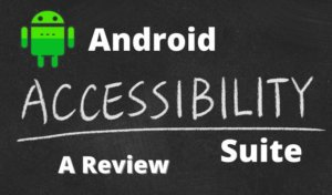 What Is Android Accessibility Suite? A Review