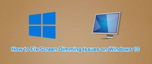 How to Prevent Windows 10 from Dimming the Screen Automatically