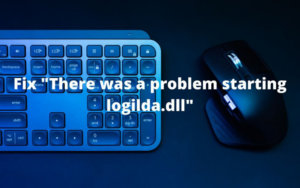 """How to Fix """"There was a problem starting logilda.dll"""" in Windows 10"""